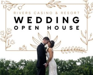 Rivers Casino and Resort Wedding Open House on Saturday March 6 2021